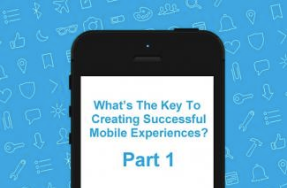How to Create Successful Mobile Experiences - Part One