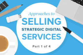 Approaches to Selling Strategic Digital Services: Part 3 of 4